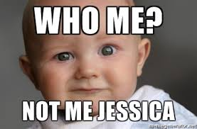 Baby Face Meme - who me not me jessica confused baby face meme generator
