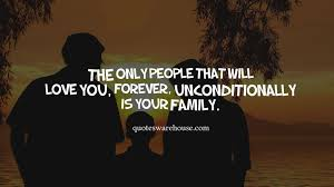 quotes about your family name unconditional love forever quotes warehouse