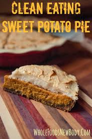 whole foods thanksgiving whole foods new body clean eating sweet potato pie