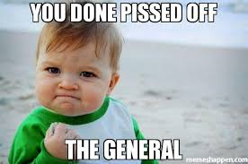 Pissed Meme - you done pissed off the general meme success kid original 23369