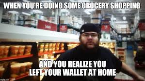 Grocery Store Meme - everyshoppersworstfear imgflip