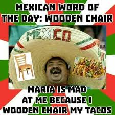 Mexican Word Of The Day Meme - mexican word of the day images mexican word of the day meme