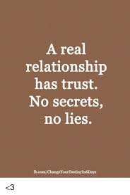 No Trust Meme - a real relationship has trust no secrets no lies