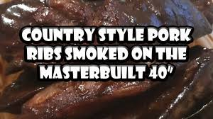 country style pork ribs on the masterbuilt bummers bar b q