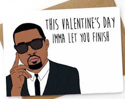 kanye valentines card card s day card obligatory