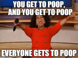 Poop Meme - oprah you get a meme imgflip