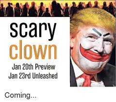 Scary Clown Memes - scary clown jan 20th preview jan 23rd unleashed coming politics