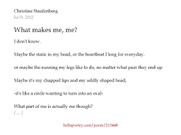What Makes Me Me - what makes me me by christine staufenberg hello poetry