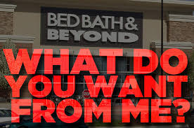 Bed Bath Beyond 51 Questions I Have For Bed Bath U0026 Beyond