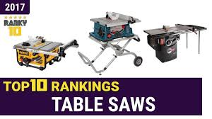 table saw buying guide table saws top 10 rankings reviews 2017 buying guides youtube