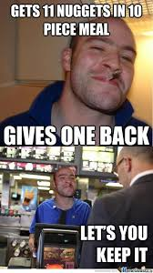 10 Guy Memes - good guy greg gets 11 nuggets in 10 piece meal by serkan meme center