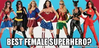 Meme Superhero - best female superhero make a meme