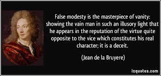 Vain Vanity False Modesty Is The Masterpiece Of Vanity Showing The Vain Man