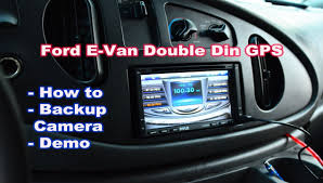 ford econoline van gps double din pyle radio install with backup
