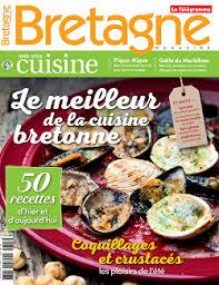 cuisine bretonne le meilleur de la cuisine bretonne eté 2017 bretagne magazine