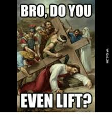 Do You Even Lift Bro Meme - bro do you even lift do you even lift meme on sizzle