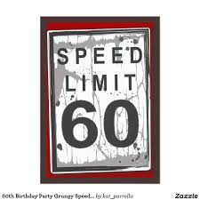 Invitation Cards For 60th Birthday Party 60th Birthday Party Grungy Speed Limit Sign Card 60th Birthday