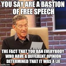 Memes Free - you say you are a bastion of free speech imgflip