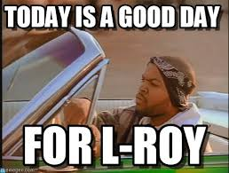 Today Was A Good Day Meme - today is a good day ice cube meme on memegen