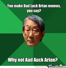 Make Bad Luck Brian Meme - bad luck brian you say by zalvager meme center