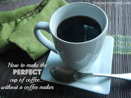 how to make the perfect cup of coffee u2026without a coffee maker