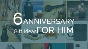 gift of the month ideas 6 anniversary gift ideas for him gift ideas pro