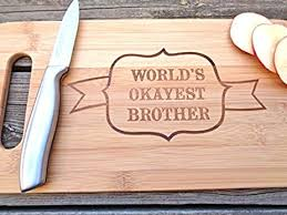 funny cutting boards amazon com worlds okayest brother funny cutting board 14 x 7 5