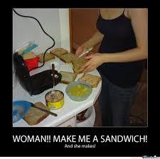 Make Me A Sandwich Meme - woman make me a sandwich by residentevil91 meme center