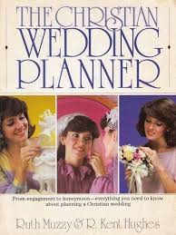 christian wedding planner the christian wedding planner by ruth muzzy and r kent hughes