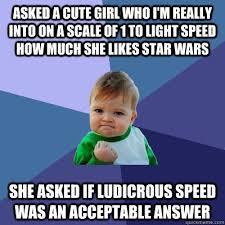 Star Wars Nerd Meme - possible dream come true as a star wars nerd starwars