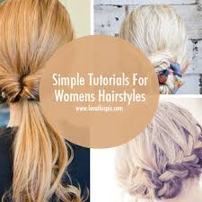 simple tutorials for womens hairstyles for women hair and