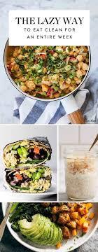 Dans La Cuisine De L Idée Du Week How To Eat Clean For All 21 Meals This Week Even If You Re Lazy