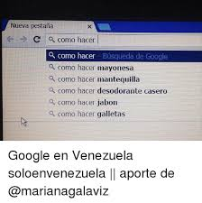 Memes De Google - 25 best memes about google venezuela and espanol google
