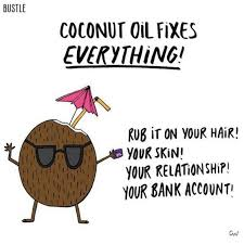 Coconut Oil Meme - this popular beauty product is actually super bad for you gurl