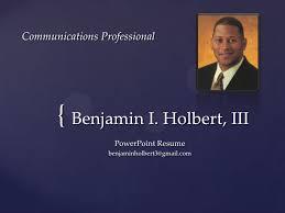Powerpoint Resume Ben Holbert Power Point Resume