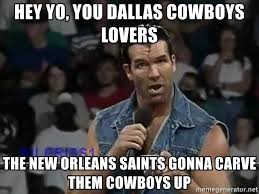 Cowboys Saints Meme - hey yo you dallas cowboys lovers the new orleans saints gonna