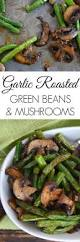 green vegetables for thanksgiving dinner best 25 paleo green beans ideas on pinterest healthy green