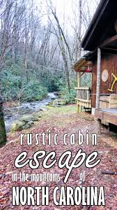 North Carolina travel log images Rustic cabin escape in the mountains of north carolina my meena jpg