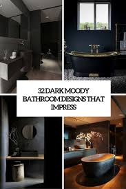 32 moody bathroom designs that impress digsdigs