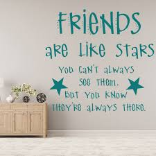 friends are like stars you can u0027t always see them wall sticker
