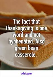 fact that thanksgiving is one word and not hyphenated also green