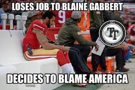 Colin Kaepernick Memes - best memes of colin kaepernick refusing to stand during the national