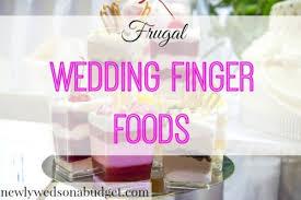 wedding food on a budget frugal wedding finger foods newlyweds on a budget