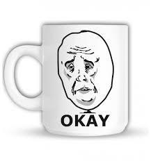 Meme Mug - mug meme okay impression quimper