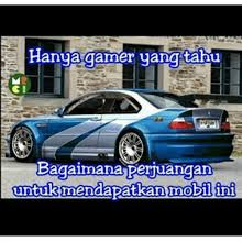 Meme Mobil - hanya gamer yang tahu bagaimana perjuangan untuk mendapatkan mobil