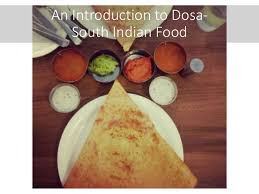 cuisine origin introduction origin and history of dosa south indian food recipe