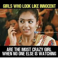 Crazy Meme Girl - girls who look like innocent enakena yarum ilaiyae are the most