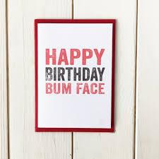 happy birthday bum face greetings card happy birthday funny