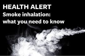 health alert smoke inhalation what you need to know