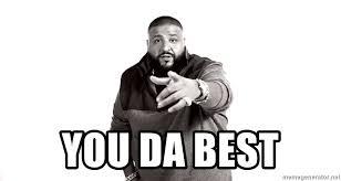 Da Best Memes - you da best dj khaled another one meme meme generator